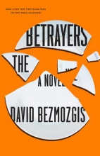 Bezmozgis, David The Betrayers