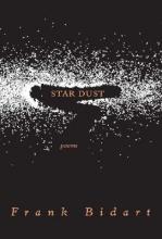 Bidart, Frank Star Dust