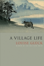 Gluck, Louise A Village Life
