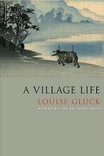 Gluck, Louise A Village Life