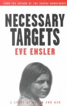 Ensler, Eve Necessary Targets