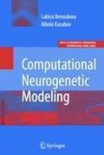 Lubica Benuskova,   Nikola K. Kasabov Computational Neurogenetic Modeling