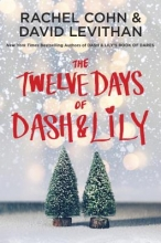 Cohn, Rachel,   Levithan, David The Twelve Days of Dash & Lily