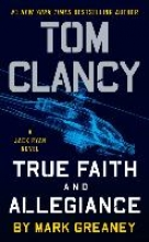 Greaney, Mark Tom Clancy`s True Faith and Allegiance