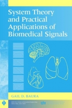 Baura, Gail D. System Theory and Practical Applications of Biomedical Signals