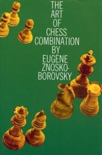 Eugene A. Znosko-Borovsky The Art of Chess Combination