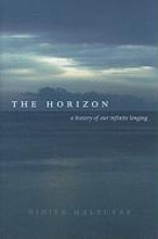 Maleuvre, Didier The Horizon - A History of Our Infinite Longing