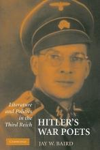 Baird, Jay W. Hitler`s War Poets