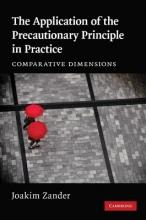 Zander, Joakim The Application of the Precautionary Principle in Practice