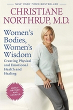 M.D. Christiane Northrup Women`s Bodies, Women`s Wisdom (Revised Edition)