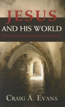 Evans, Craig A. Jesus and His World