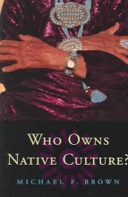 Brown, Michael F. Who Owns Native Culture P