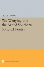 Fong, Grace S. Wu Wenying and the Art of Southern Song Ci Poetry