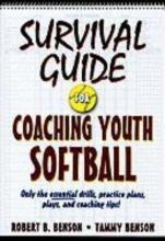 Benson, Robert B.,   Benson, Tammy Survival Guide for Coaching Youth Softball