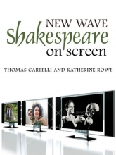 Cartelli, Thomas New Wave Shakespeare on Screen