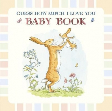 McBratney, Sam Guess How Much I Love You Baby Book