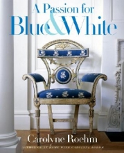 Roehm, Carolyne A Passion for Blue & White