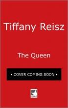 Reisz, Tiffany The Queen