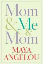 Angelou, Maya Mom & Me & Mom
