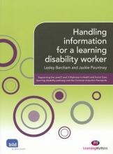 Lesley Barcham,   Jackie Pountney Handling Information for a Learning Disability Worker