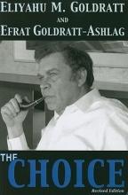 Goldratt, Eliyahu M. The Choice