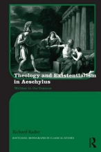 Rader, Richard Theology and Existentialism in Aeschylus