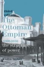 Colin Imber The Ottoman Empire, 1300-1650