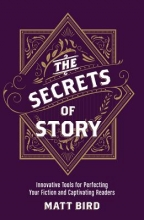 Bird, Matt The Secrets of Story