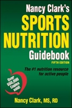 Nancy Clark Nancy Clark`s Sports Nutrition Guidebook