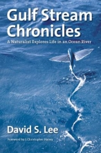 Lee, David S. Gulf Stream Chronicles