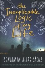 Saenz, Benjamin Alire Inexplicable Logic of My Life