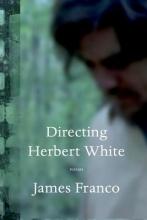 Franco, James Directing Herbert White