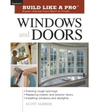McBride, Scott Build Like a Pro Windows and Doors