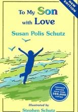 Schutz, Susan Polis To My Son with Love