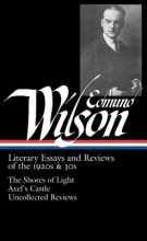Wilson, Edmund Literary Essays and Reviews of the 1920s & 30s