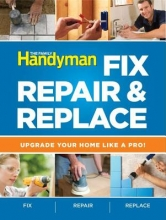 The Family Handyman Fix, Repair & Replace