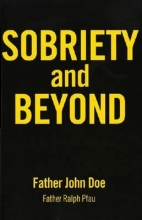 Father John Doe Sobriety And Beyond