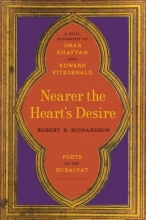 Richardson, Robert D. Nearer the Heart`s Desire