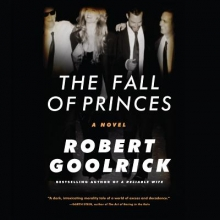 Goolrick, Robert The Fall of Princes