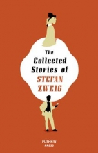 Zweig, Stefan Collected Stories of Stefan Zweig