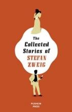 Zweig, Stefan The Collected Stories of Stefan Zweig