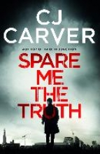 Carver, CJ Spare Me the Truth
