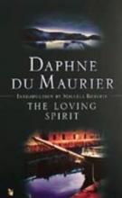 De Maurier, Daphne Loving Spirit