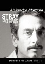 Murguia, Alejandro Stray Poems