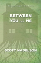 Nadelson, Scott Between You and Me
