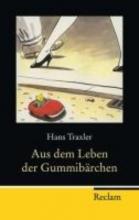 Traxler, Hans Aus dem Leben der Gummibrchen