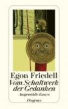 Friedell, Egon Vom Schaltwerk der Gedanken