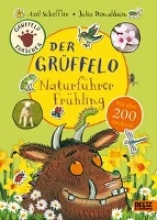 Donaldson, Julia,   Scheffler, Axel,   Pfeiffer, Fabienne Der Grüffelo-Naturführer Frühling