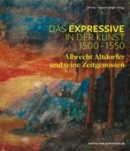 Jiri Fajt,   Susanne Jaeger Das Expressive in der Kunst 1500-1550