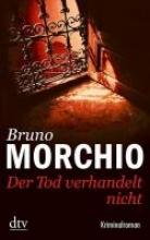 Morchio, Bruno,   Simon, Sophia Der Tod verhandelt nicht
